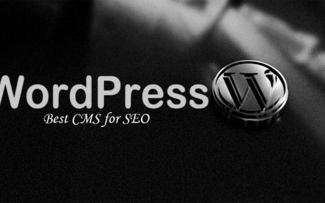 WordPress is The Best CMS for SEO